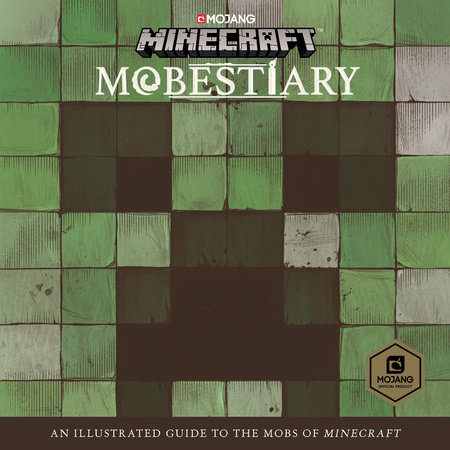Minecraft: Mobestiary by Mojang Ab and The Official Minecraft Team