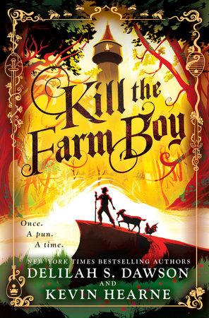 Kill the Farm Boy by Kevin Hearne, Delilah S  Dawson