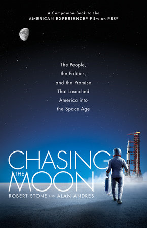 Chasing the Moon by Robert Stone and Alan Andres