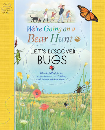 We're Going on a Bear Hunt: Let's Discover Bugs by LEFT BLANK