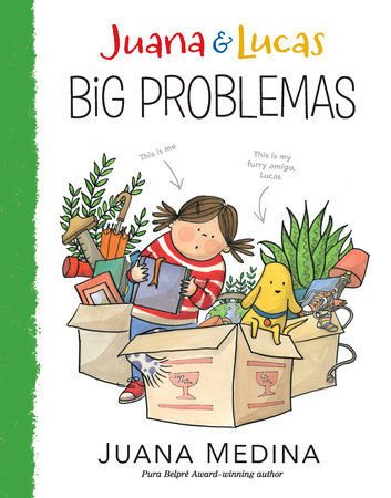 Juana and Lucas: Big Problemas by Juana Medina