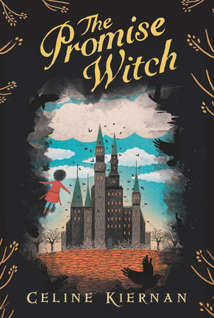 The Promise Witch (The Wild Magic Trilogy, Book Three) by Celine Kiernan