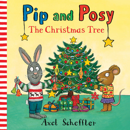 Pip and Posy: The Christmas Tree by Nosy Crow