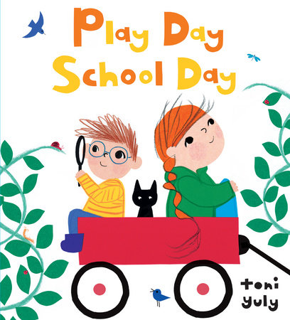 Play Day School Day by Toni Yuly