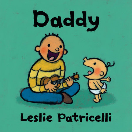Daddy by Leslie Patricelli