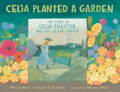 Celia Planted a Garden