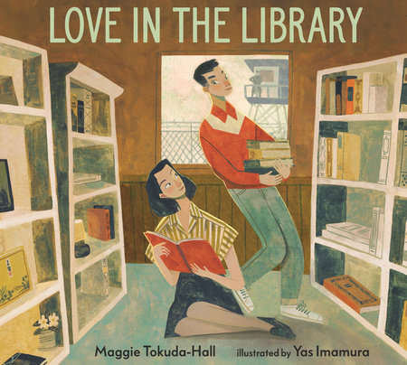 Love in the Library by Maggie Tokuda-Hall