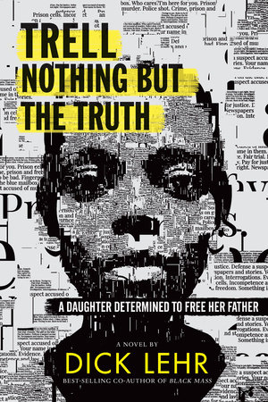Trell: Nothing But the Truth by Dick Lehr