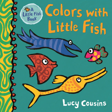 Colors with Little Fish by Lucy Cousins