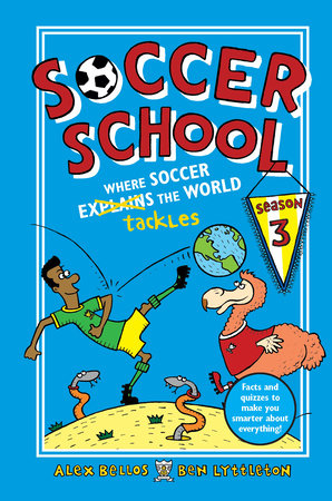 Soccer School Season 3: Where Soccer Explains (Tackles) the World by Alex Bellos and Ben Lyttleton