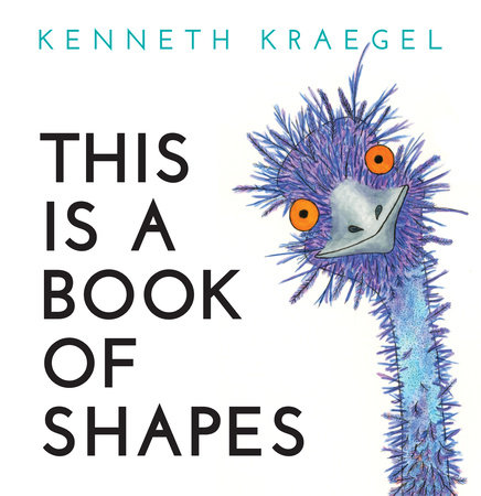 This Is a Book of Shapes by Kenneth Kraegel