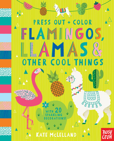 Press Out and Color: Flamingos, Llamas & Other Cool Things by Nosy Crow