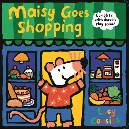 Maisy Goes Shopping: Complete with Durable Play Scene by Lucy Cousins
