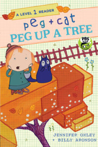 Peg + Cat: Peg Up a Tree: A Level 1 Reader