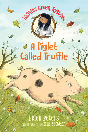 Jasmine Green Rescues: A Piglet Called Truffle by Helen Peters