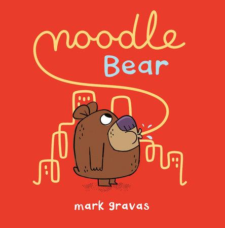 Noodle Bear by Mark Gravas