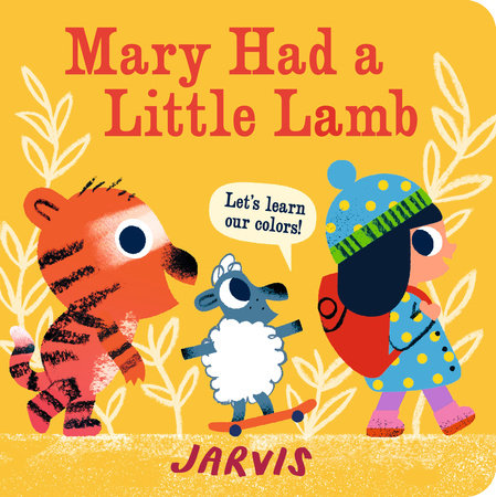 Mary Had a Little Lamb: A Colors Book by Jarvis