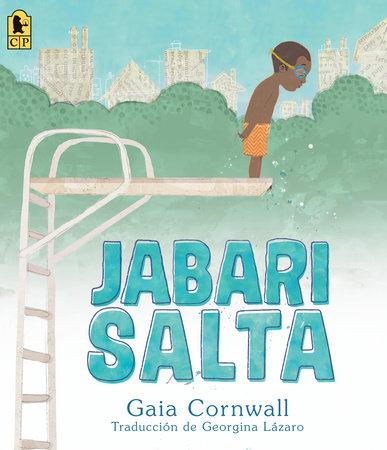 Jabari salta by Gaia Cornwall