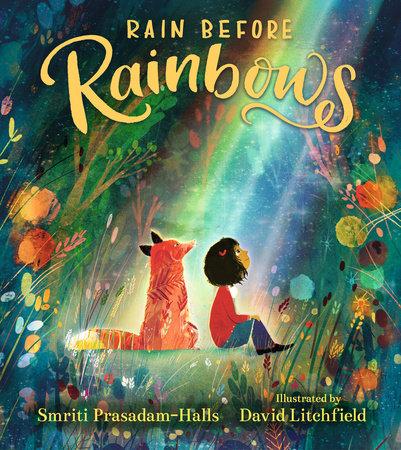 Rain Before Rainbows by Smriti Prasadam-Halls