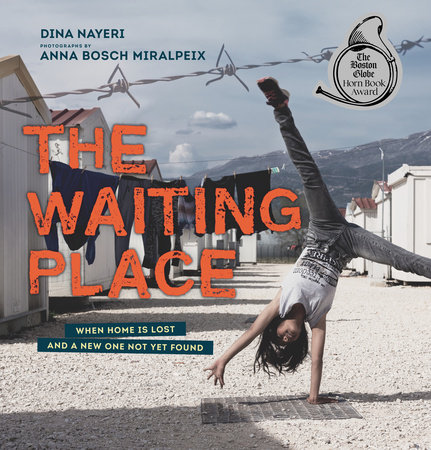 The Waiting Place: When Home Is Lost and a New One Not Yet Found by Dina Nayeri