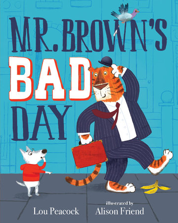Mr. Brown's Bad Day by Lou Peacock