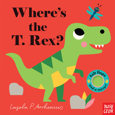 Where's the T. Rex? by Nosy Crow