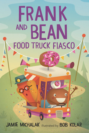 Frank and Bean: Food Truck Fiasco by Jamie Michalak