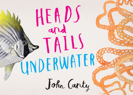Heads and Tails: Underwater by John Canty