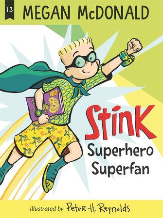 Stink: Superhero Superfan by Megan McDonald