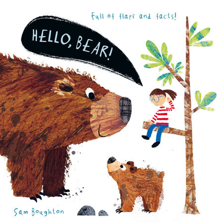 Hello, Bear! by Sam Boughton