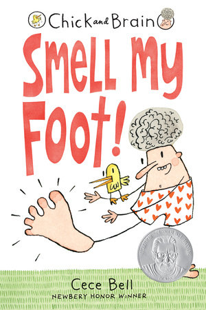 Chick and Brain: Smell My Foot! by Cece Bell