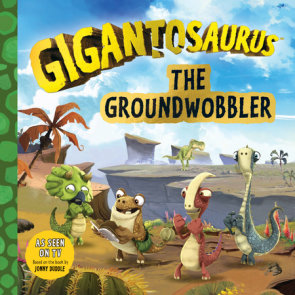 Gigantosaurus: The Groundwobbler