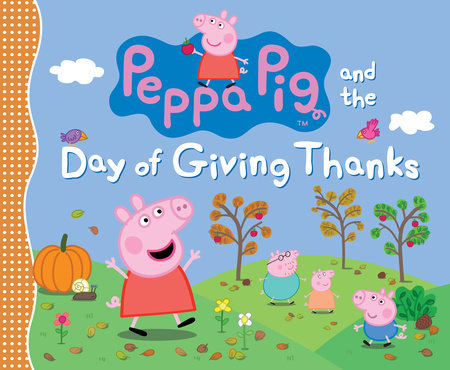 Peppa Pig and the Day of Giving Thanks by Candlewick Press