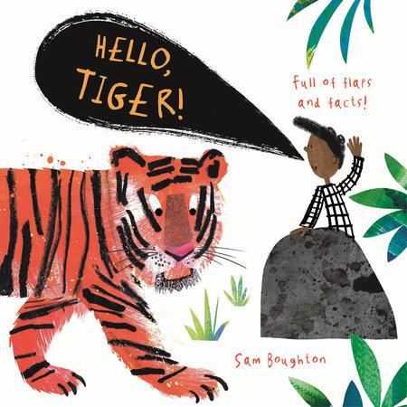 Hello, Tiger! by Sam Boughton