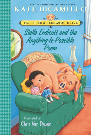 Stella Endicott and the Anything-Is-Possible Poem by Kate DiCamillo
