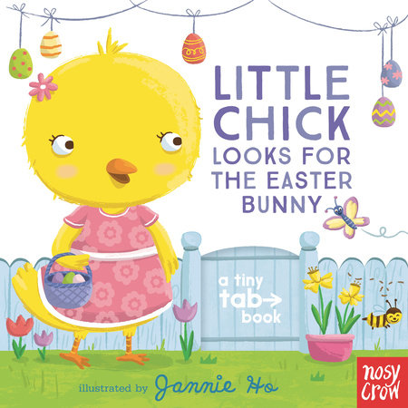 Little Chick Looks for the Easter Bunny by Nosy Crow