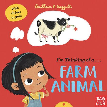 I'm Thinking of a Farm Animal by Adam Guillain
