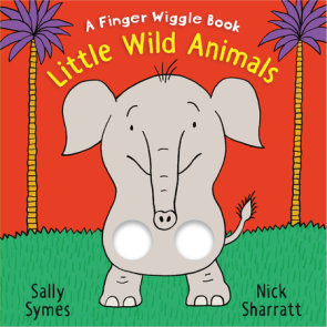Little Wild Animals: A Finger Wiggle Book