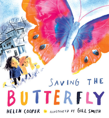 Saving the Butterfly by Helen Cooper