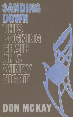 Sanding Down This Rocking Chair on a Windy Night by Don McKay