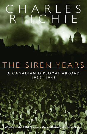 The Siren Years by Charles Ritchie
