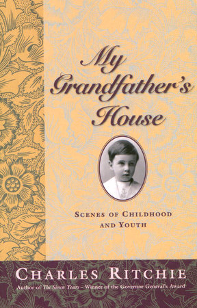 My Grandfather's House by Charles Ritchie