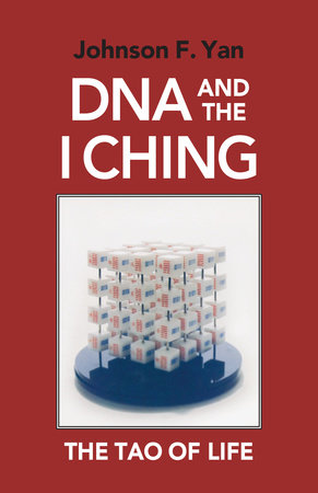 DNA and the I Ching by Johnson F. Yan