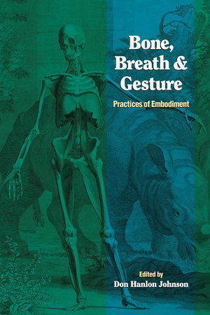 Bone, Breath, and Gesture by