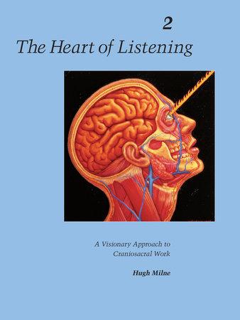 The Heart of Listening, Volume 2 by Hugh Milne