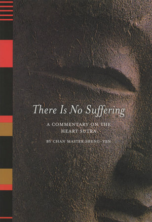 There Is No Suffering by Chan Master Sheng Yen