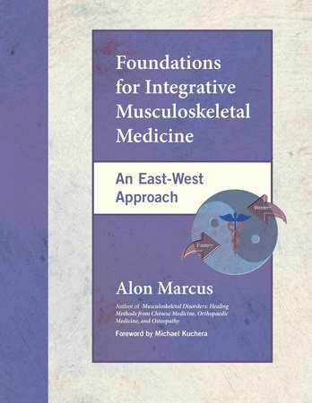 Foundations for Integrative Musculoskeletal Medicine by Alon Marcus