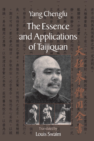 The Essence and Applications of Taijiquan by Yang Chengfu
