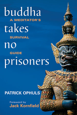 Buddha Takes No Prisoners by Patrick Ophuls