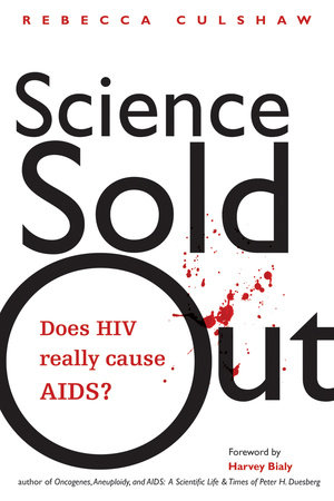 Science Sold Out by Rebecca Culshaw; Foreword by Harvey Bialy